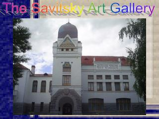 The Savitsky Art Gallery