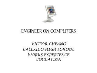 ENGINEER ON COMPUTERS