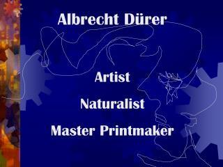 Albrecht Dürer Artist  Naturalist Master Printmaker