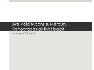 Are Void Moons & Mercury Retrogrades all that bad?