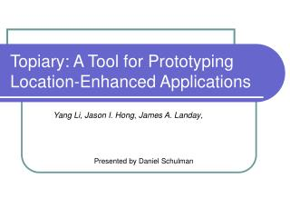 Topiary: A Tool for Prototyping Location-Enhanced Applications