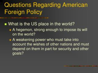 Questions Regarding American Foreign Policy
