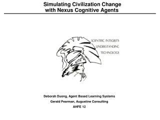 Simulating Civilization Change  with  Nexus Cognitive  Agents