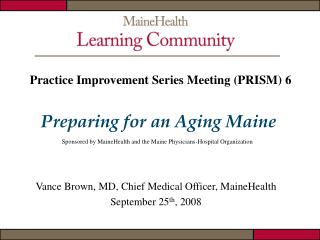 Vance Brown, MD, Chief Medical Officer, MaineHealth September 25th, 2008