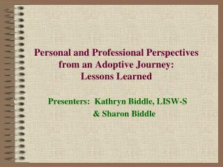 Personal and Professional Perspectives from an Adoptive Journey: Lessons Learned