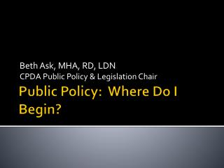 Public Policy:  Where Do I Begin?