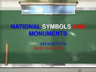 NATIONAL SYMBOLS  AND  MONUMENTS