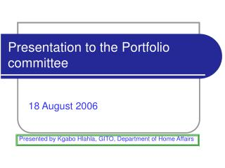 Presentation to the Portfolio committee