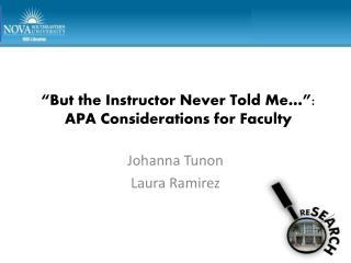 """But the Instructor Never Told Me…"": APA Considerations for Faculty"
