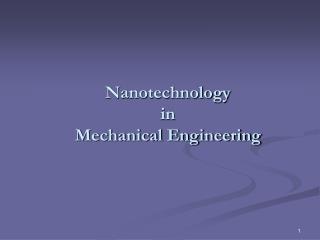 Nanotechnology  in  Mechanical Engineering