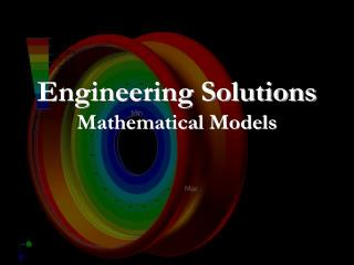 Engineering Solutions Mathematical Models