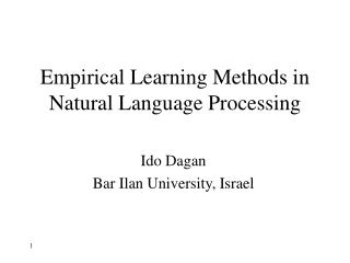 Empirical Learning Methods in Natural Language Processing