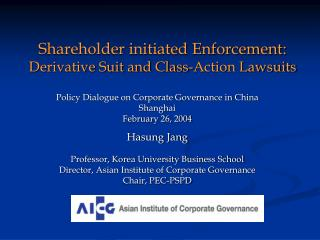 Shareholder initiated Enforcement: Derivative Suit and Class-Action Lawsuits