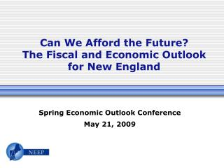 Can We Afford the Future? The Fiscal and Economic Outlook for New England