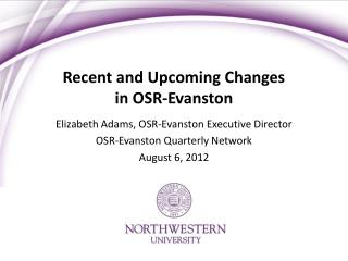 Recent and Upcoming Changes  in OSR-Evanston