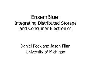 EnsemBlue:  Integrating Distributed Storage  and Consumer Electronics