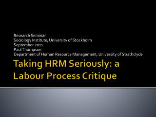 Taking HRM Seriously: a Labour Process Critique
