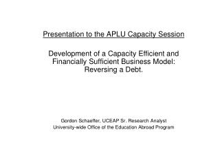 Presentation to the APLU Capacity Session Development of a Capacity Efficient and Financially Sufficient Business Model