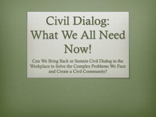 Civil Dialog:  What We All Need Now!