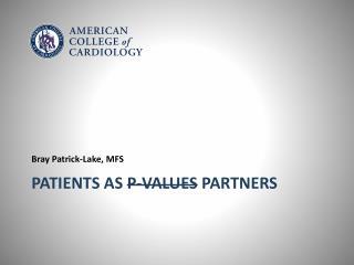 Patients as  P-values  Partners