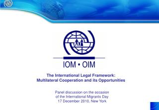 The International Legal Framework:  Multilateral Cooperation and its Opportunities