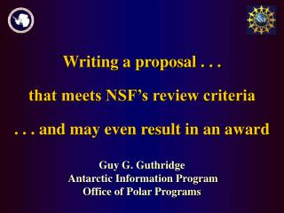 Writing a proposal . . . that meets NSF's review criteria . . . and may even result in an award