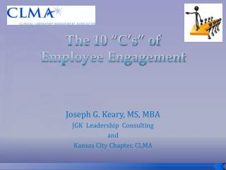 The 10 �C�s� of  Employee Engagement