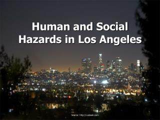 Human and Social Hazards in Los Angeles