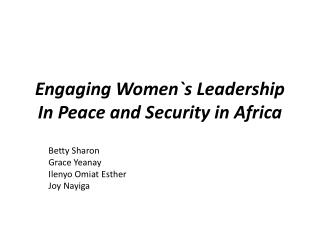 Engaging Women`s Leadership In Peace and Security in Africa