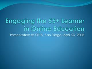 Engaging the 55+ Learner in Online Education