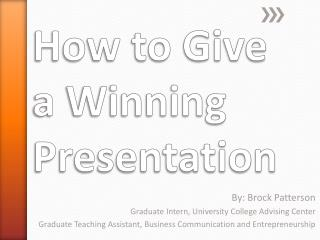 How to Give a Winning Presentation