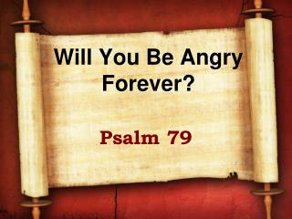 Will You Be Angry  Forever?