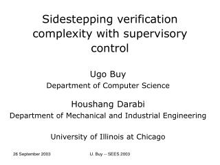 Sidestepping verification complexity with supervisory control