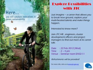 Explore Possibilities with JTC Just imagine � a career that allows you to break new ground, explore your multi-faceted