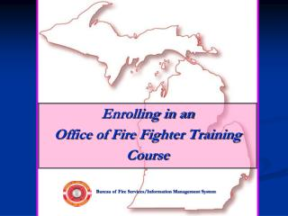 Enrolling in an Office of Fire Fighter Training Course