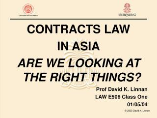 CONTRACTS LAW  IN ASIA ARE WE LOOKING AT THE RIGHT THINGS?