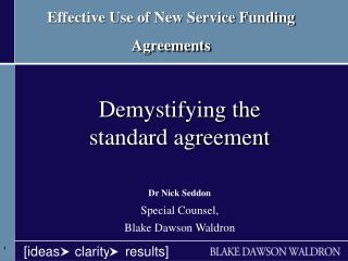 Effective Use of New Service Funding Agreements