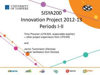 SISYA200 Innovation Project 2012-13 Periods I-II