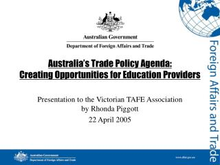 Australia's Trade Policy Agenda:  Creating Opportunities for Education Providers