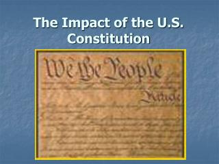 The Impact of the U.S. Constitution
