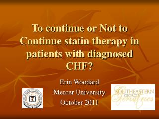 To continue or Not to Continue statin therapy in patients with diagnosed CHF?