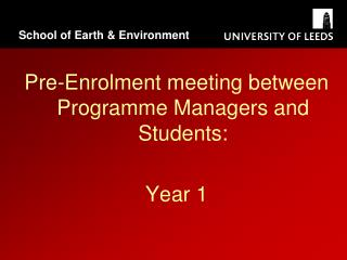 Pre-Enrolment meeting between Programme Managers and Students:  Year 1