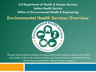 U.S Department of Health & Human Services Indian Health Service Office of Environmental Health & Engineering