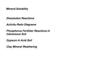 Mineral Solubility Dissolution Reactions Activity-Ratio Diagrams Phosphorus Fertilizer Reactions in Calcareous Soil Gyp