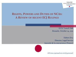 Rights, Powers and Duties of NCAs: A Review of recent ECJ Rulings