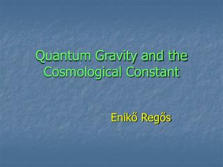Quantum Gravity and the Cosmological Constant