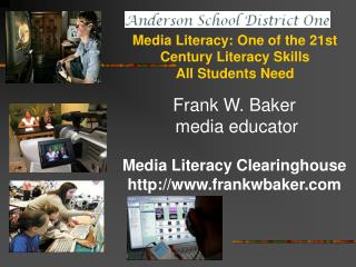 Media Literacy: One of the 21st Century Literacy Skills  All Students Need