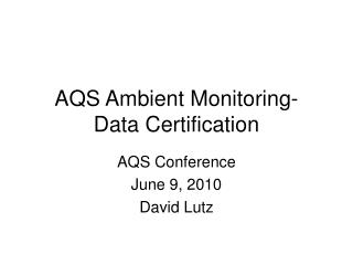 AQS Ambient Monitoring- Data Certification