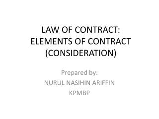 LAW OF CONTRACT: ELEMENTS OF CONTRACT (CONSIDERATION)