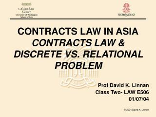 CONTRACTS LAW IN ASIA CONTRACTS LAW & DISCRETE VS. RELATIONAL PROBLEM
